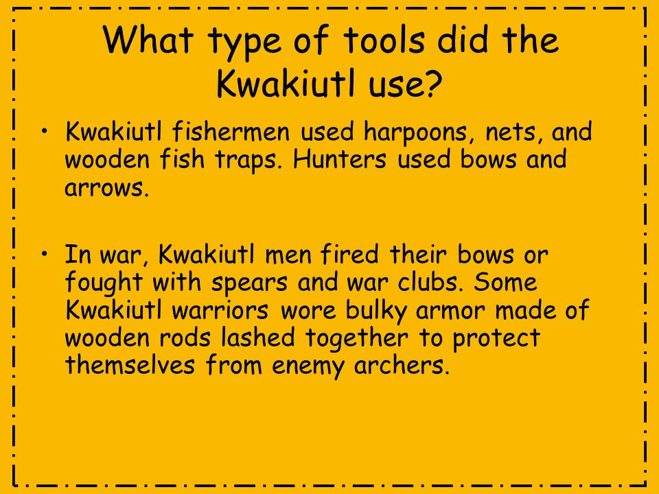 What type of tools did the Kwakiutl use