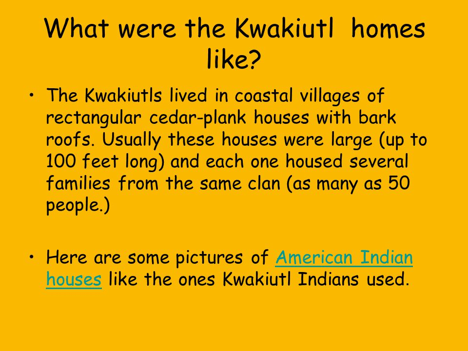 What were the Kwakiutl homes like