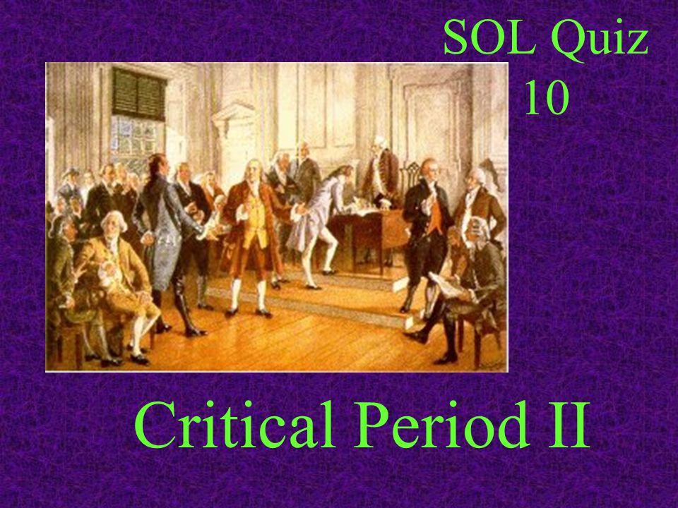 SOL Quiz 10 Critical Period II