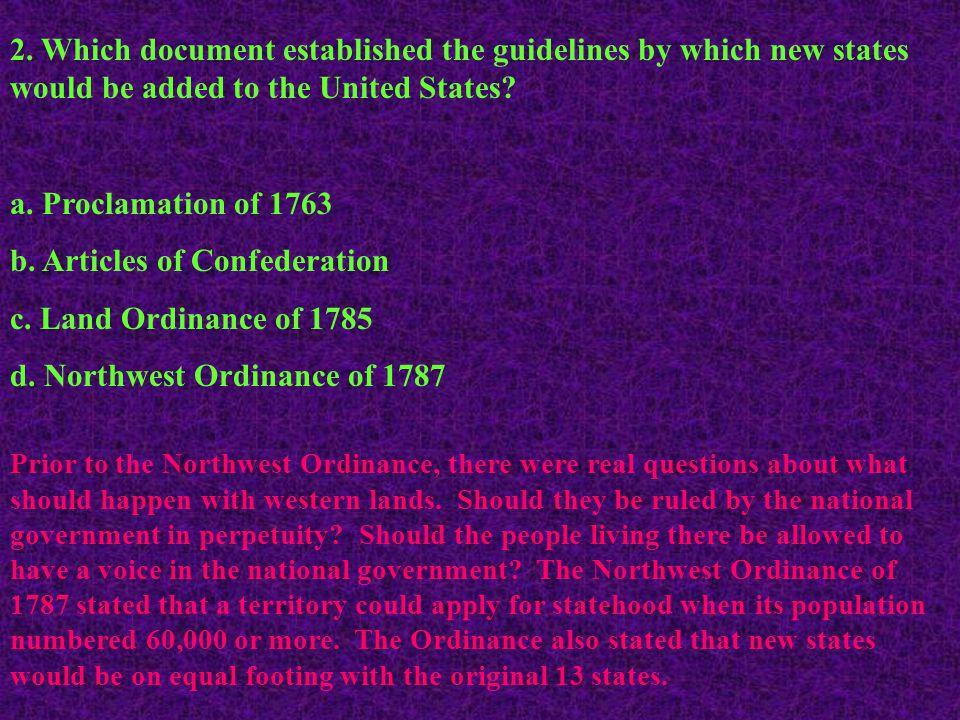 b. Articles of Confederation c. Land Ordinance of 1785