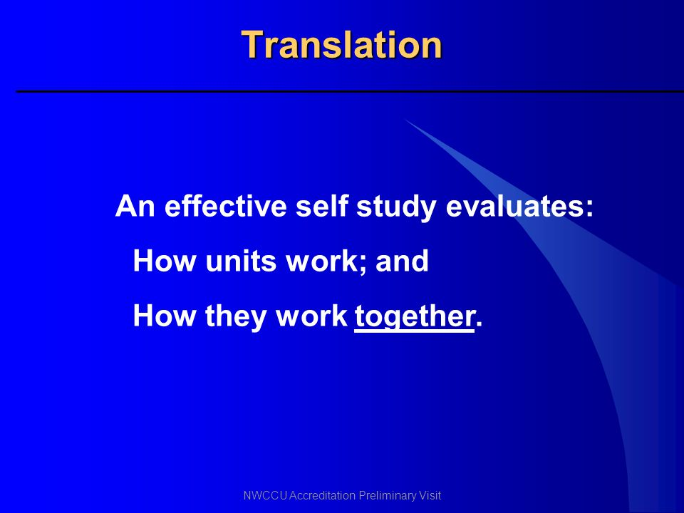 Translation An effective self study evaluates: How units work; and