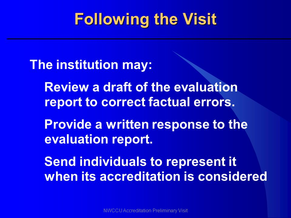 Following the Visit The institution may: