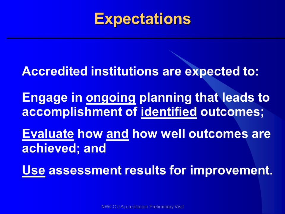 Expectations Accredited institutions are expected to: