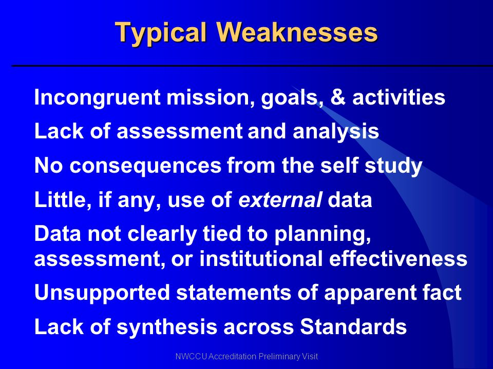 Typical Weaknesses Incongruent mission, goals, & activities