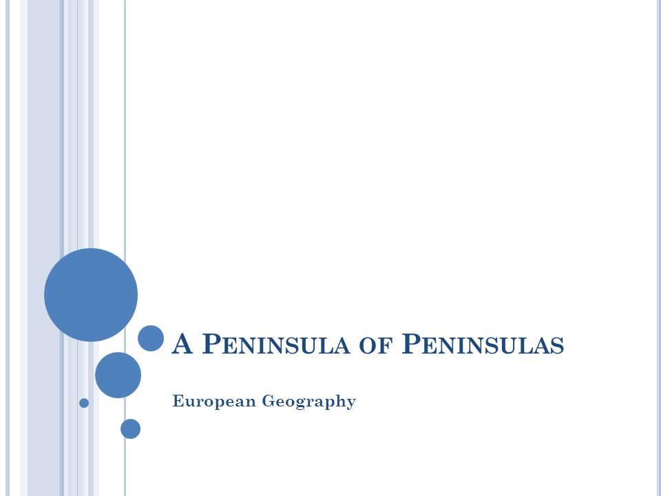 A Peninsula of Peninsulas