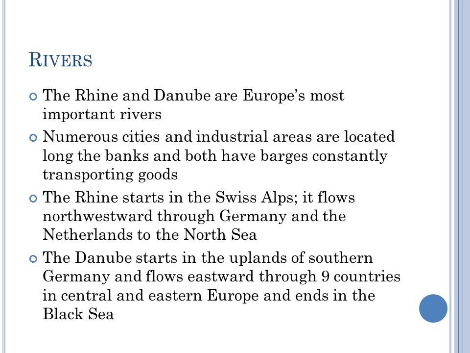 Rivers The Rhine and Danube are Europe's most important rivers