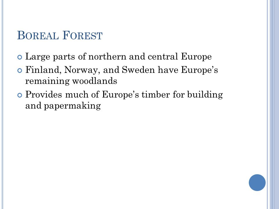 Boreal Forest Large parts of northern and central Europe