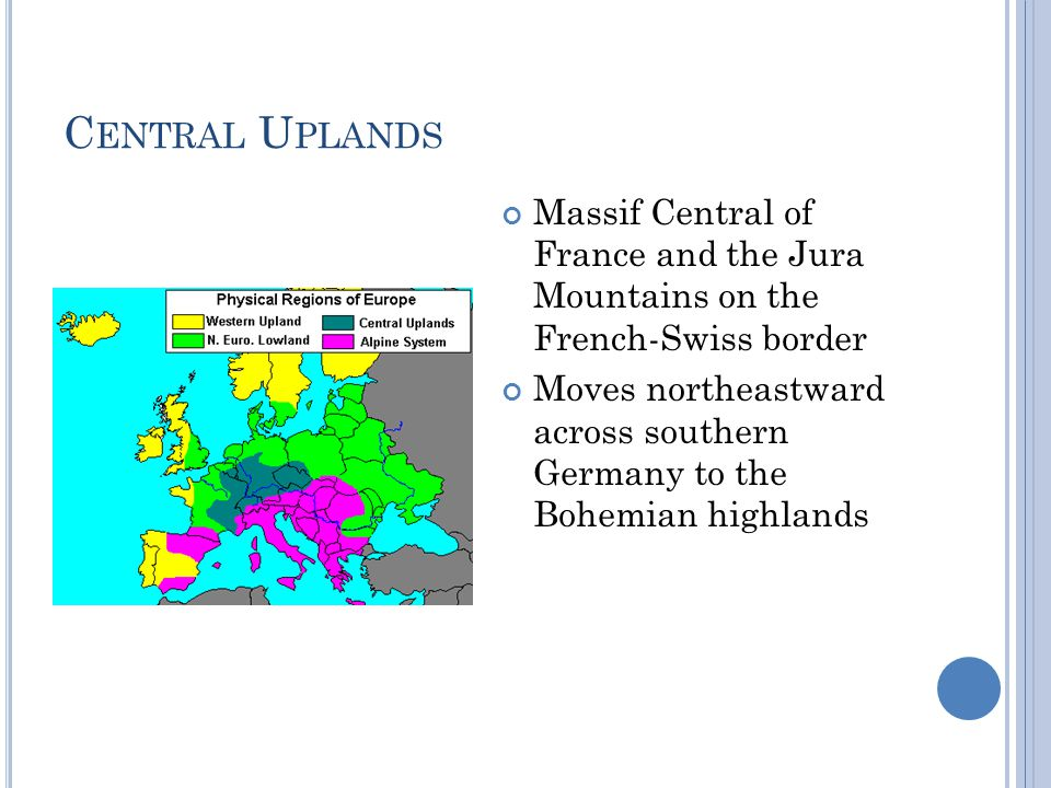 Central Uplands Massif Central of France and the Jura Mountains on the French-Swiss border.