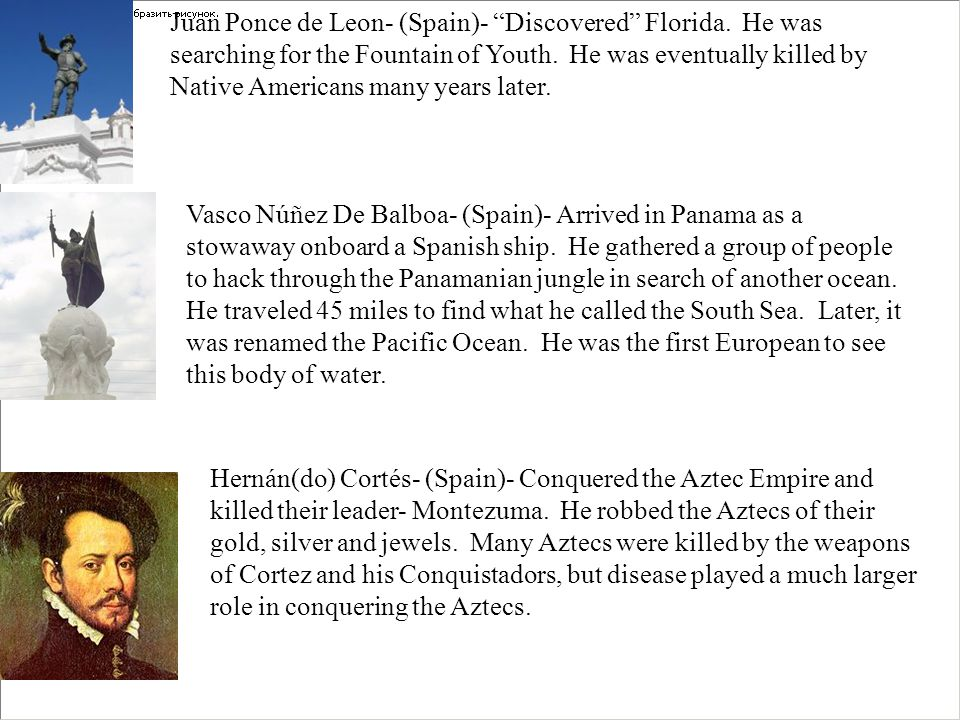 Juan Ponce de Leon- (Spain)- Discovered Florida