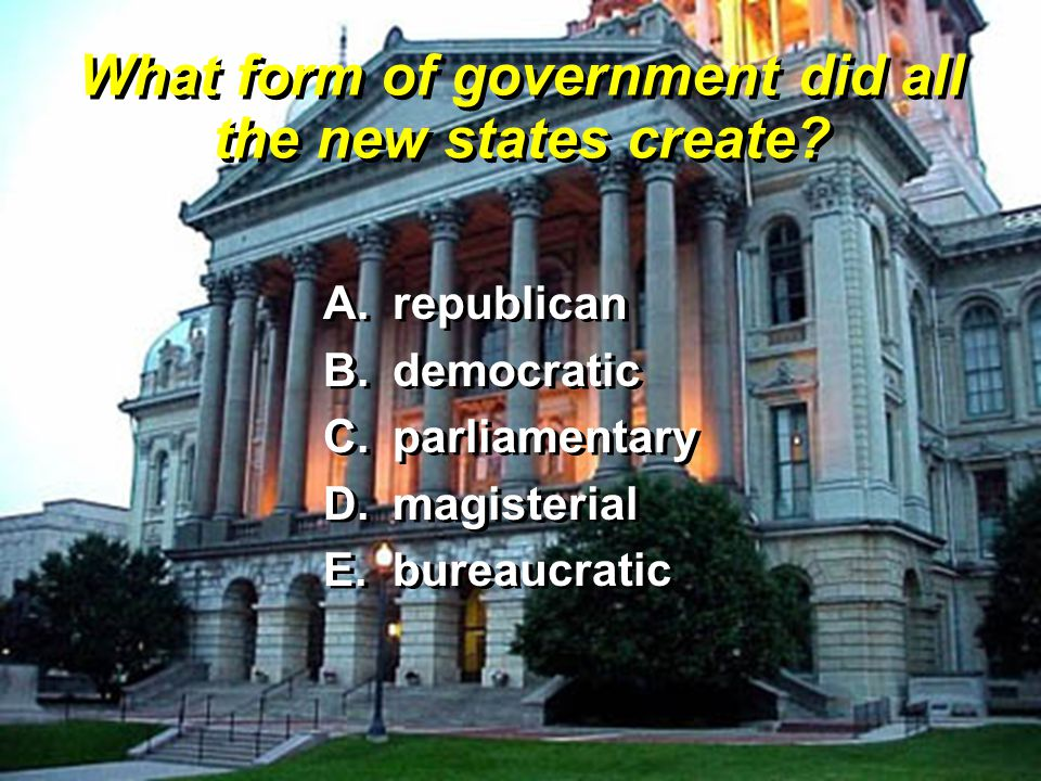 What form of government did all the new states create