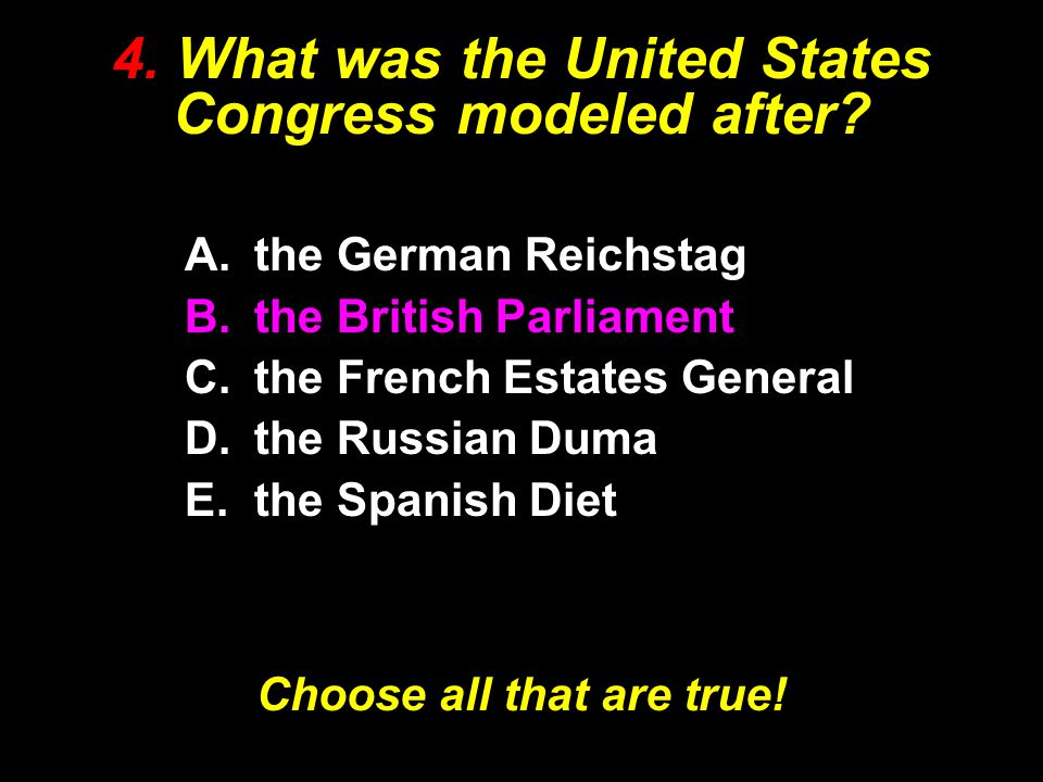 4. What was the United States Congress modeled after
