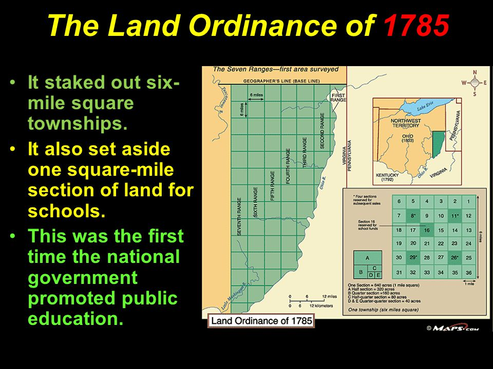 The Land Ordinance of 1785 It staked out six-mile square townships.