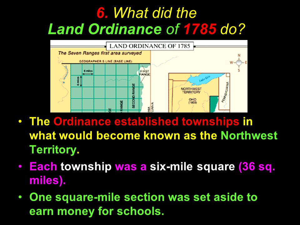 6. What did the Land Ordinance of 1785 do