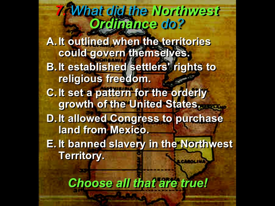 7. What did the Northwest Ordinance do