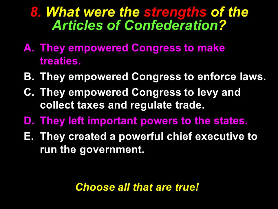 8. What were the strengths of the Articles of Confederation