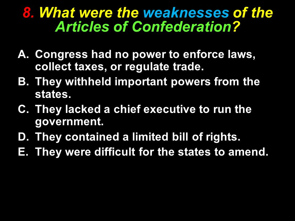 8. What were the weaknesses of the Articles of Confederation