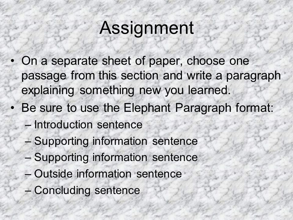 Assignment On a separate sheet of paper, choose one passage from this section and write a paragraph explaining something new you learned.
