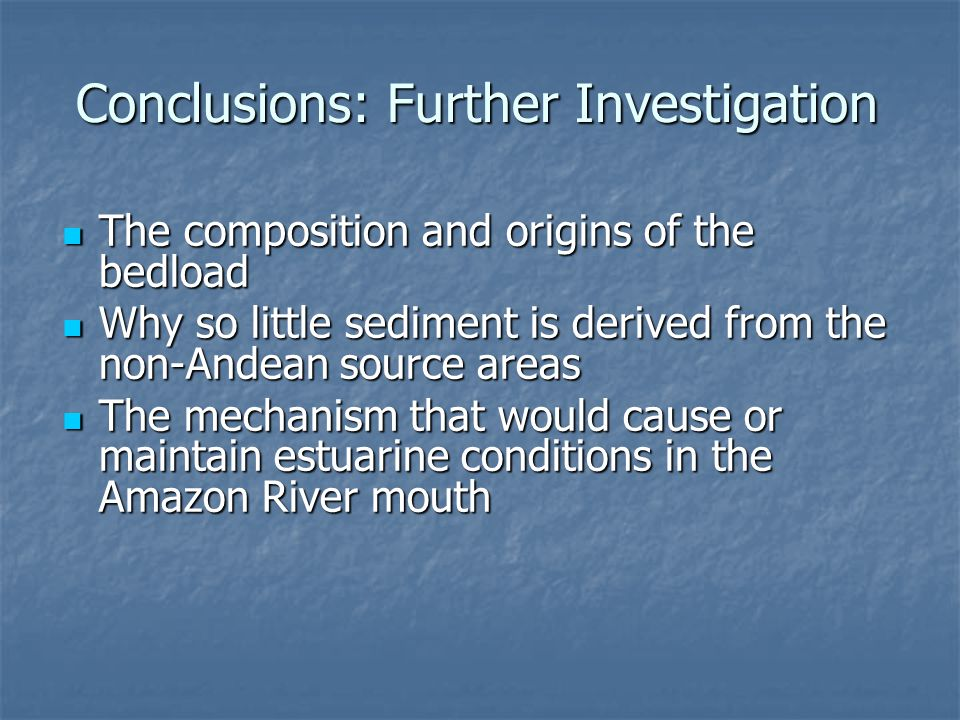Conclusions: Further Investigation