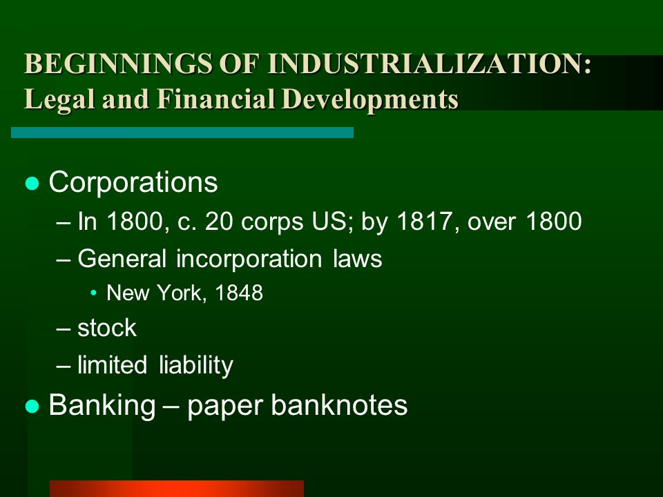 BEGINNINGS OF INDUSTRIALIZATION: Legal and Financial Developments
