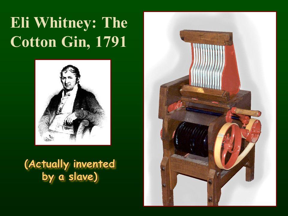 Eli Whitney: The Cotton Gin, 1791
