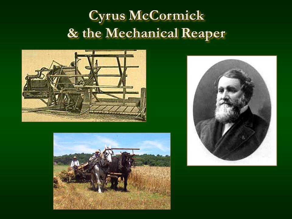 Cyrus McCormick & the Mechanical Reaper