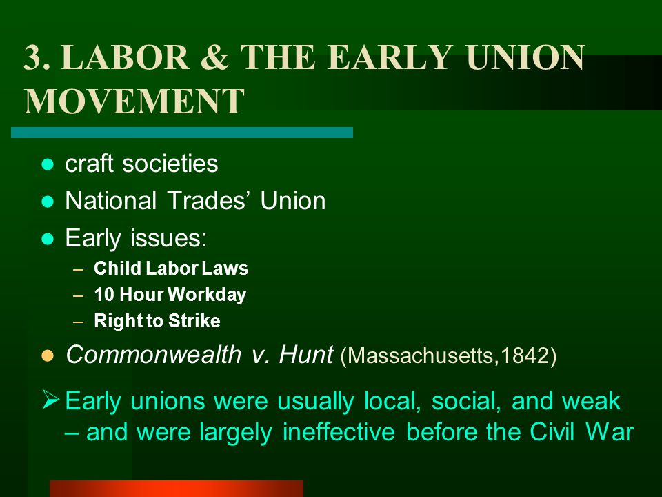 3. LABOR & THE EARLY UNION MOVEMENT