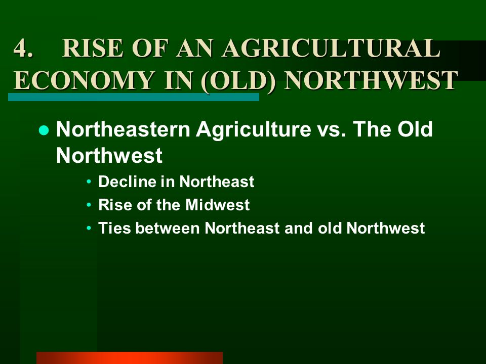 4. RISE OF AN AGRICULTURAL ECONOMY IN (OLD) NORTHWEST