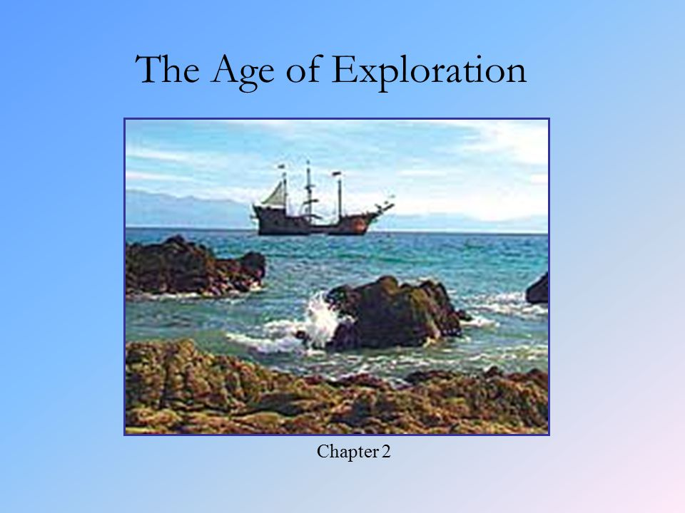 The Age of Exploration Chapter 2