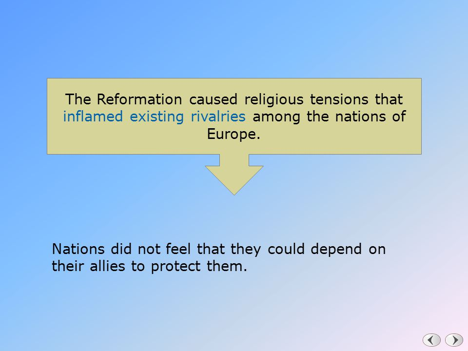 The Reformation caused religious tensions that inflamed existing rivalries among the nations of Europe.