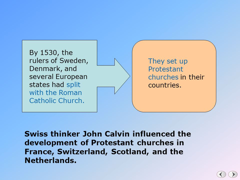 By 1530, the rulers of Sweden, Denmark, and several European states had split with the Roman Catholic Church.