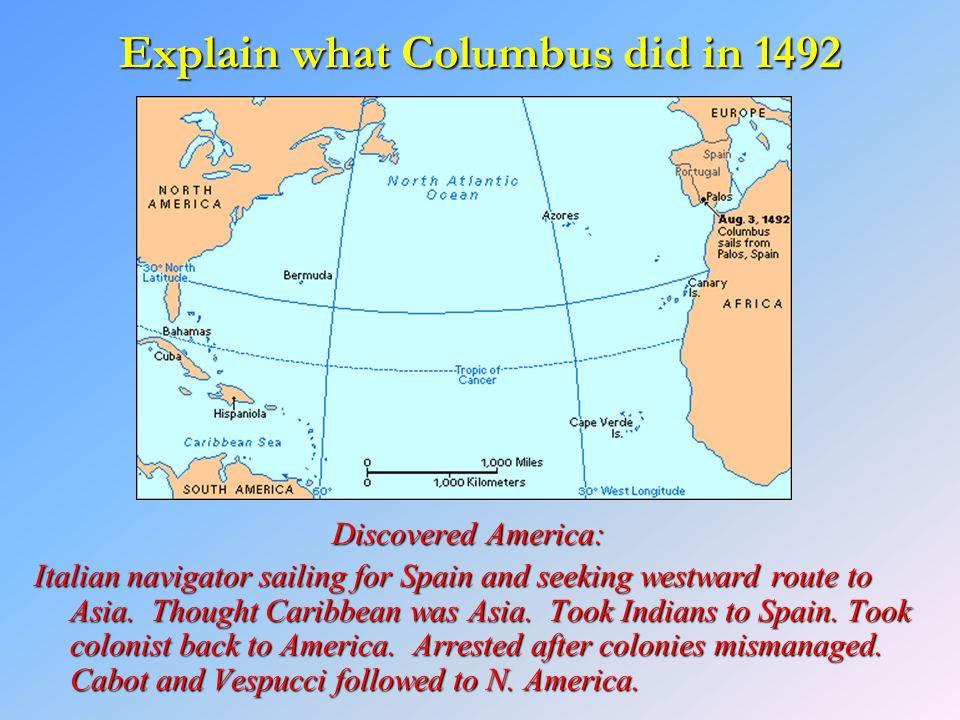 Explain what Columbus did in 1492