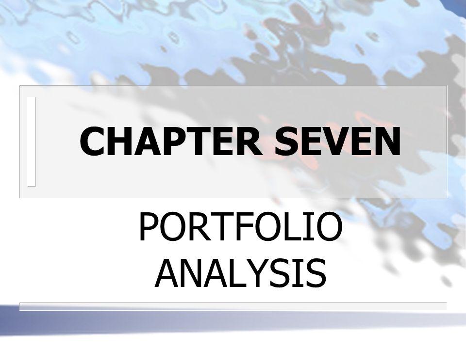 CHAPTER SEVEN PORTFOLIO ANALYSIS
