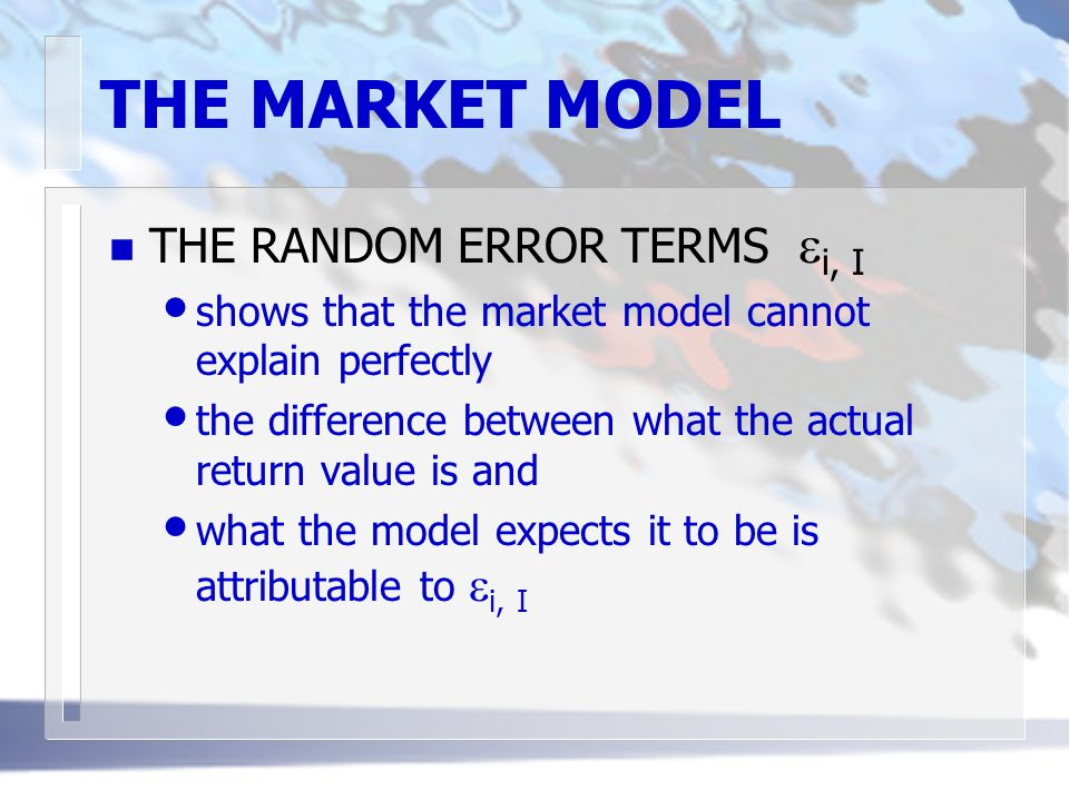 THE MARKET MODEL THE RANDOM ERROR TERMS ei, I