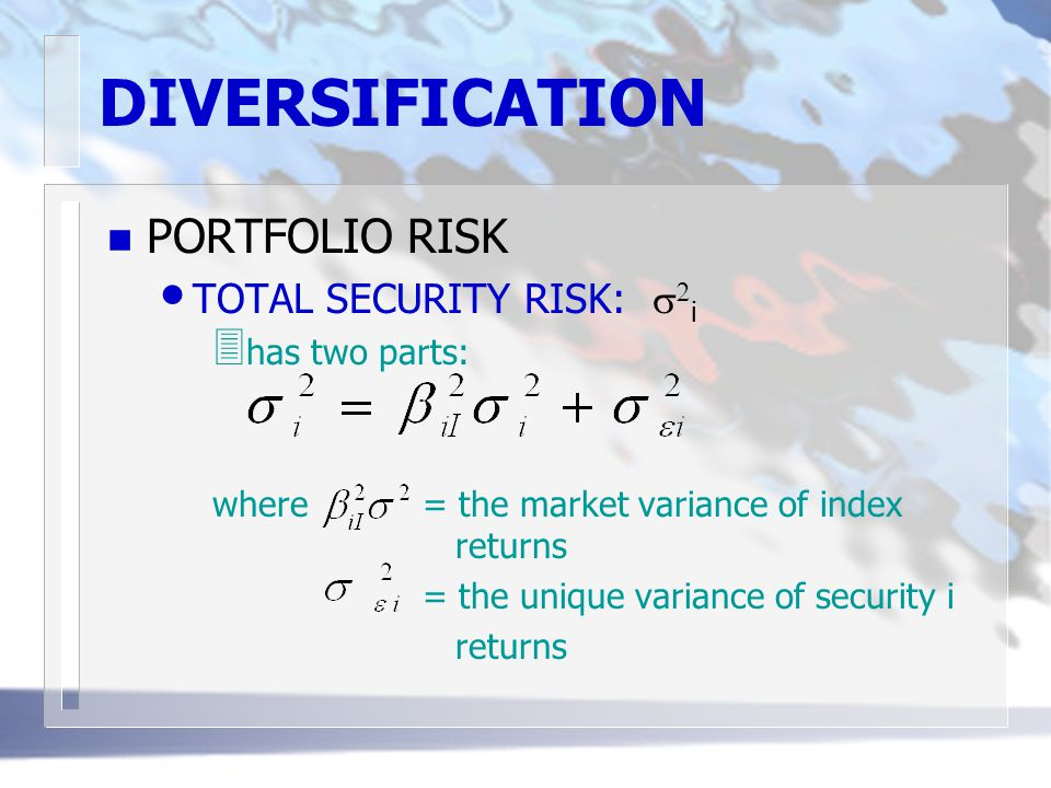 DIVERSIFICATION PORTFOLIO RISK TOTAL SECURITY RISK: s2i has two parts: