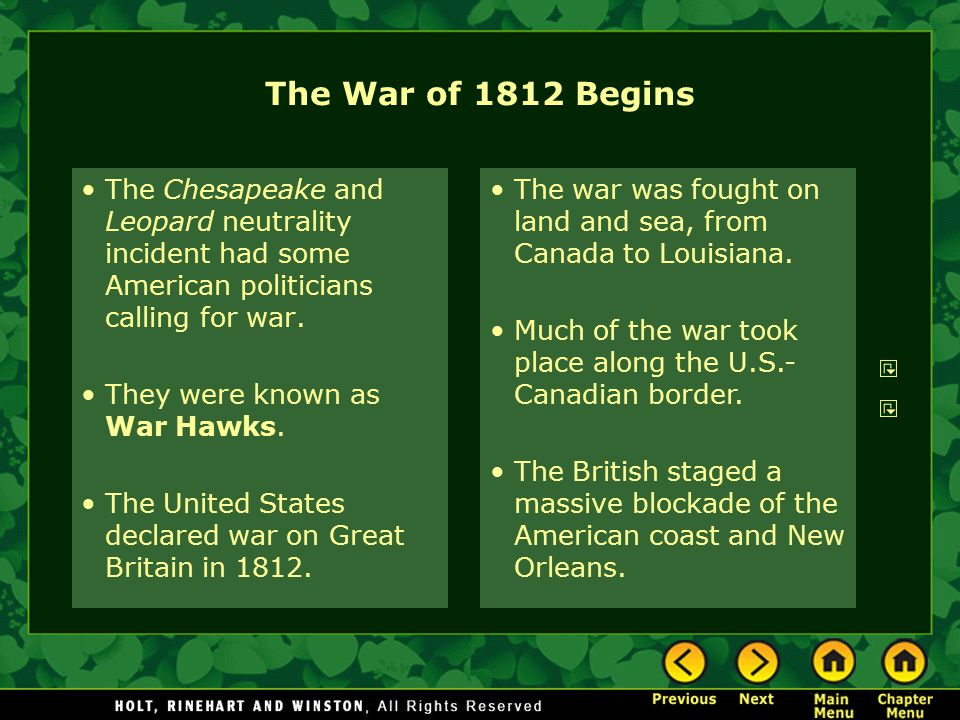 The War of 1812 Begins The Chesapeake and Leopard neutrality incident had some American politicians calling for war.