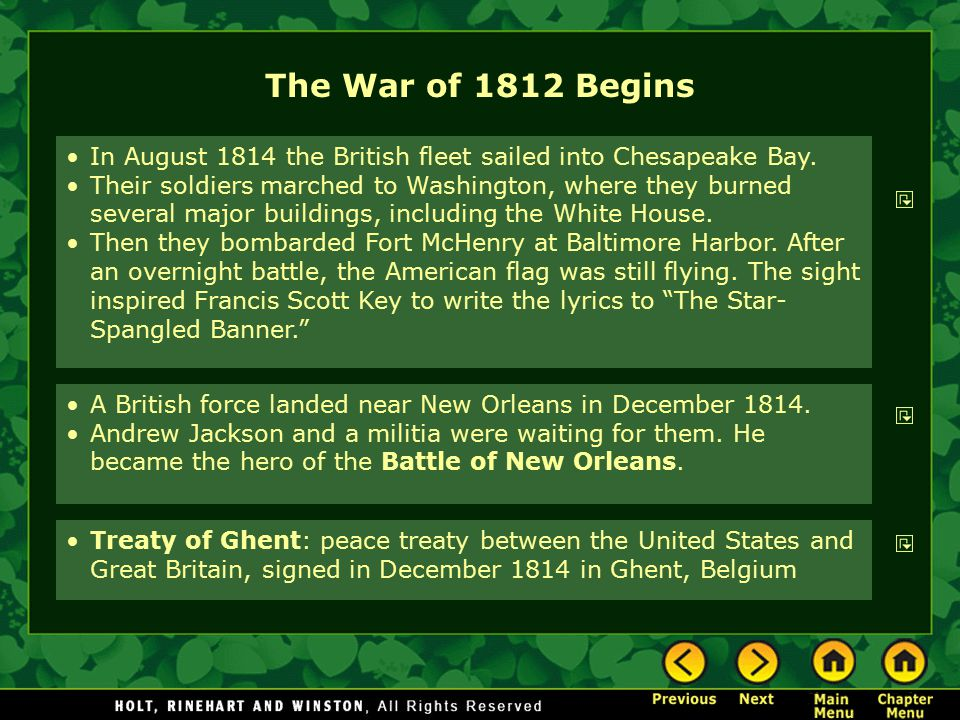 The War of 1812 Begins In August 1814 the British fleet sailed into Chesapeake Bay.