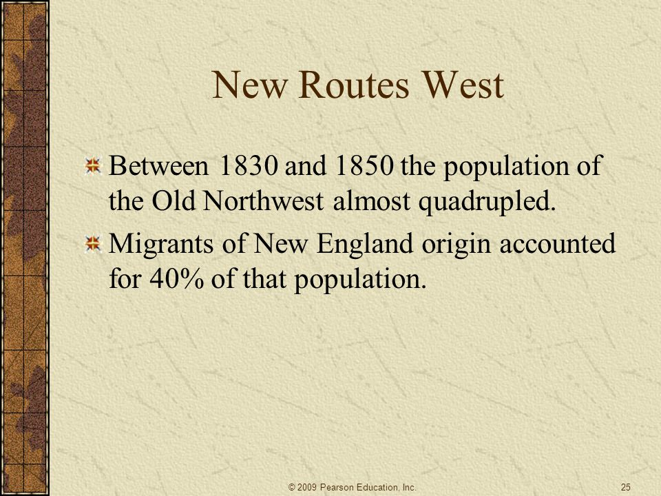 New Routes West Between 1830 and 1850 the population of the Old Northwest almost quadrupled.