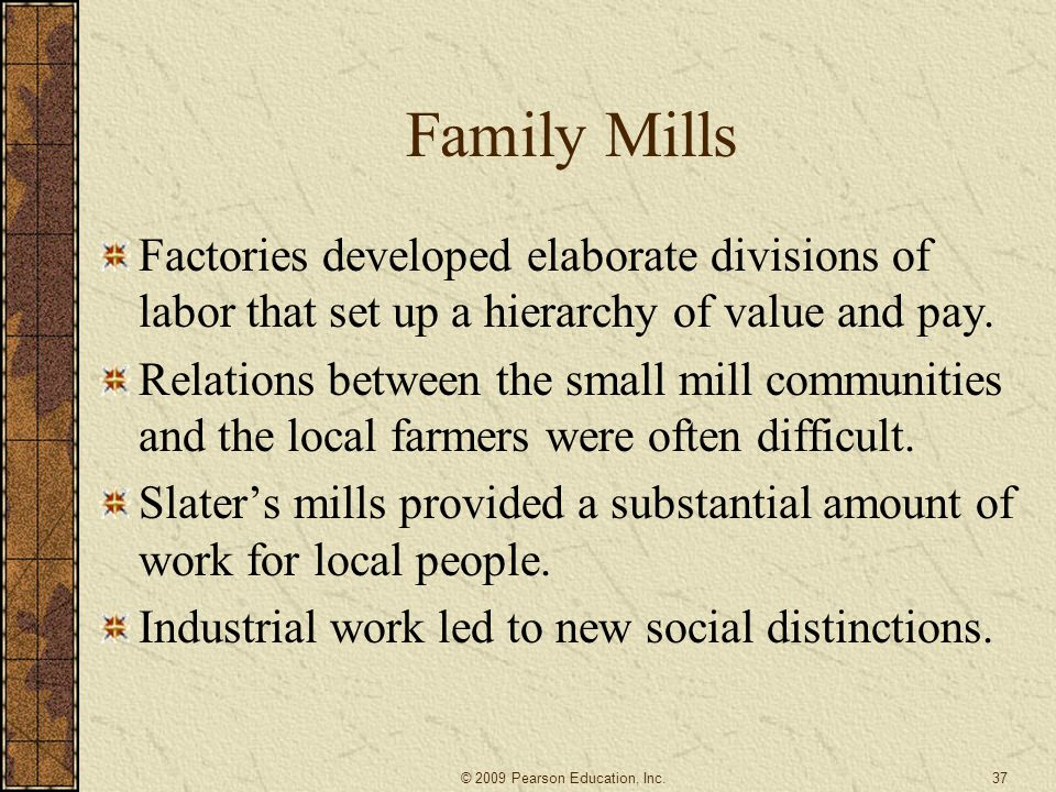 Family Mills Factories developed elaborate divisions of labor that set up a hierarchy of value and pay.