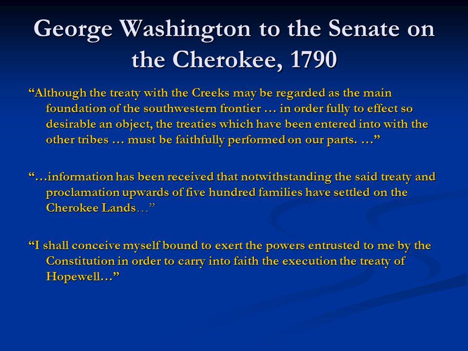 George Washington to the Senate on the Cherokee, 1790