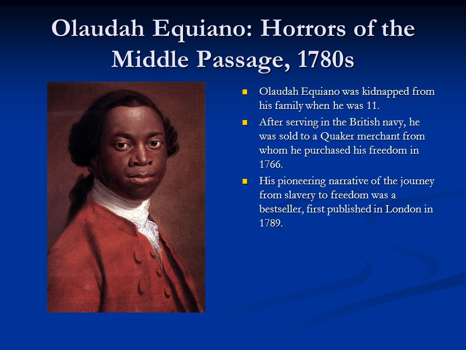Olaudah Equiano: Horrors of the Middle Passage, 1780s