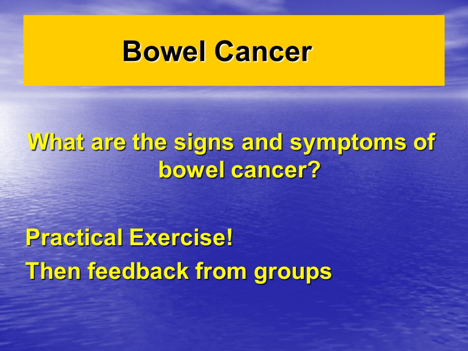 What are the signs and symptoms of bowel cancer