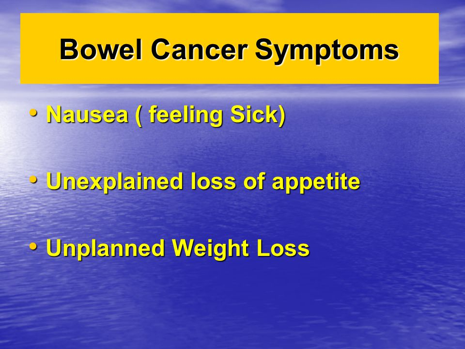 Bowel Cancer Symptoms Nausea ( feeling Sick)