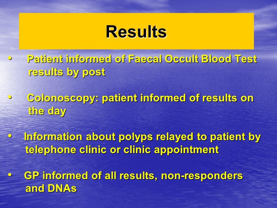 Results Patient informed of Faecal Occult Blood Test results by post