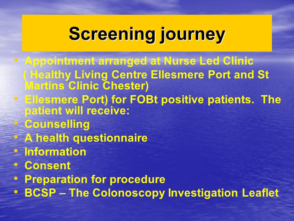 Screening journey Appointment arranged at Nurse Led Clinic