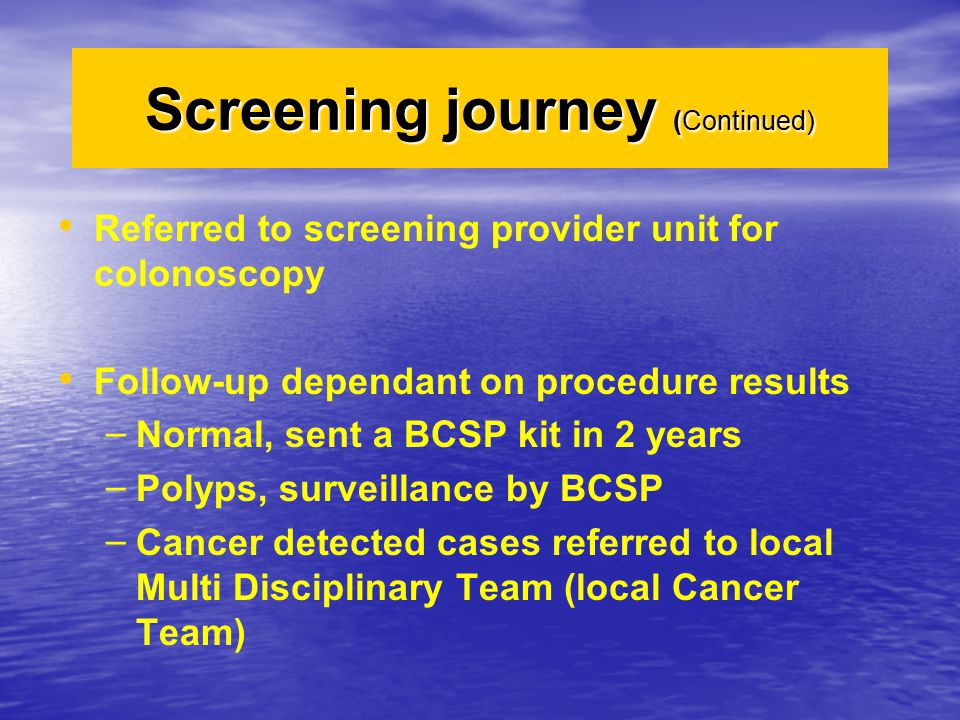 Screening journey (Continued)