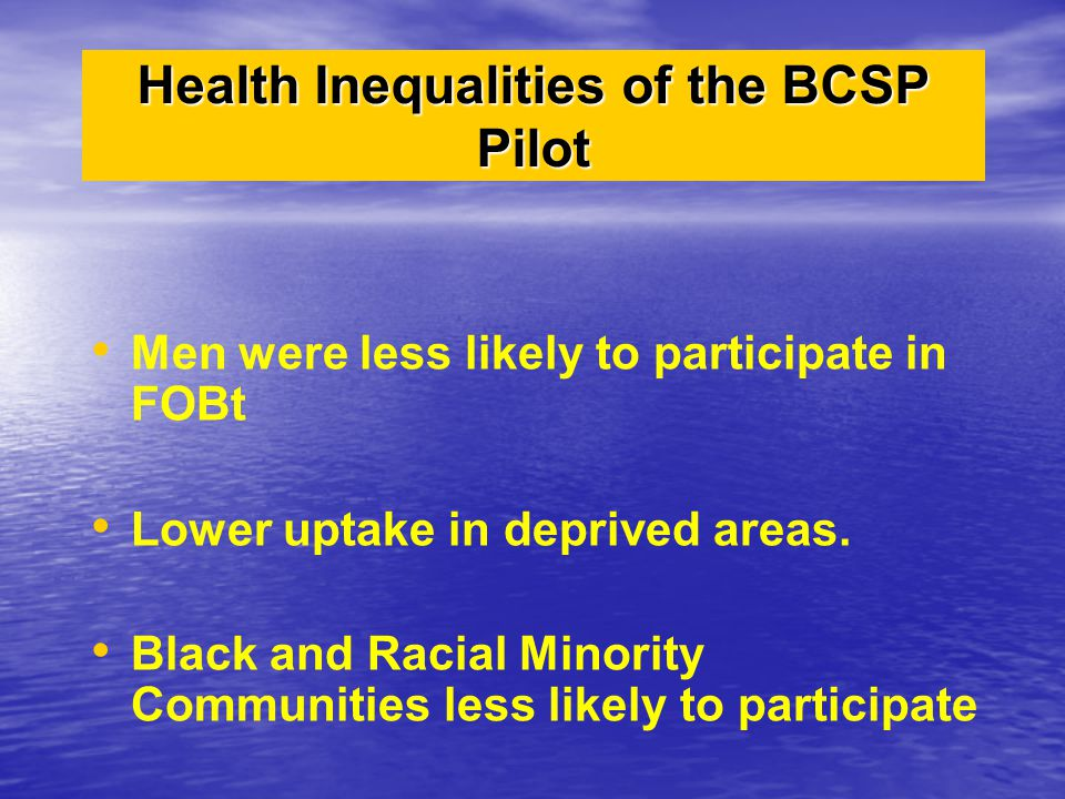 Health Inequalities of the BCSP Pilot