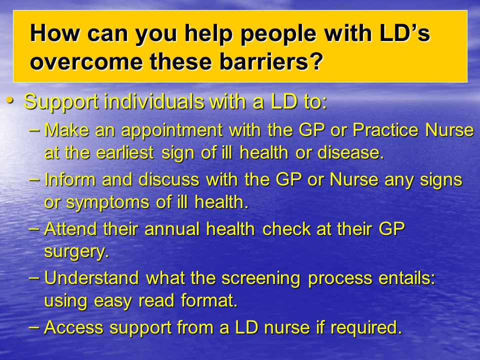 How can you help people with LD's overcome these barriers
