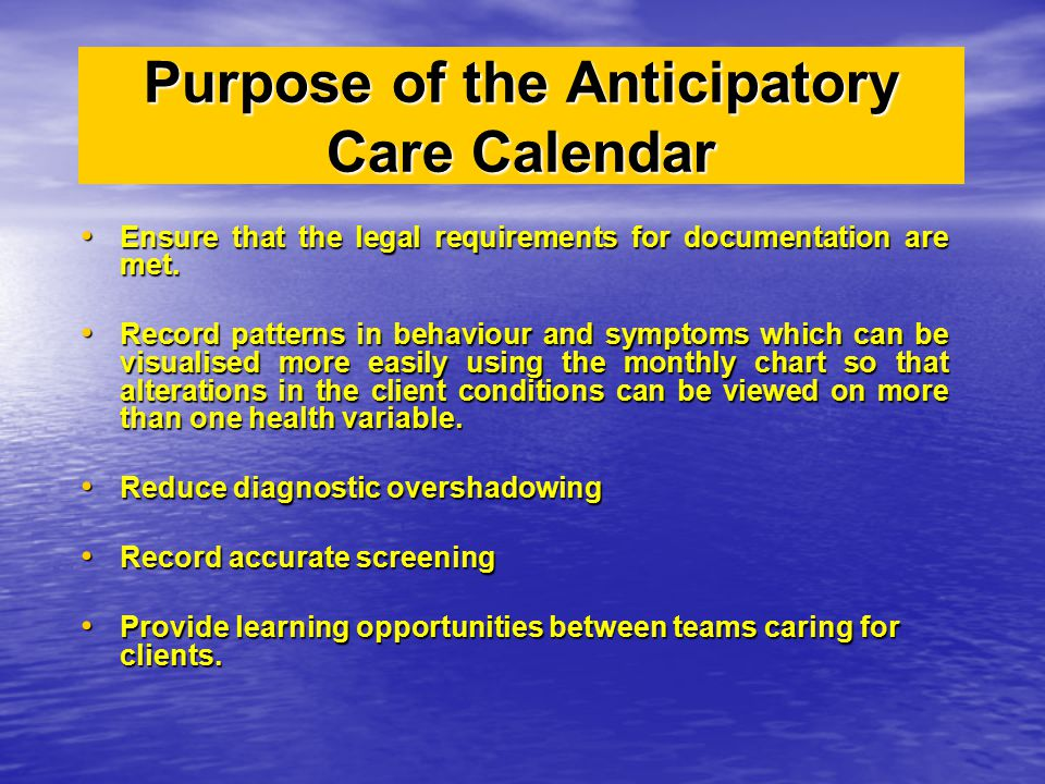 Purpose of the Anticipatory Care Calendar
