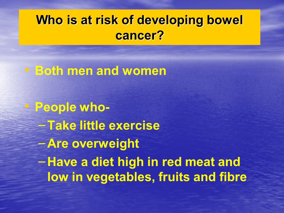 Who is at risk of developing bowel cancer