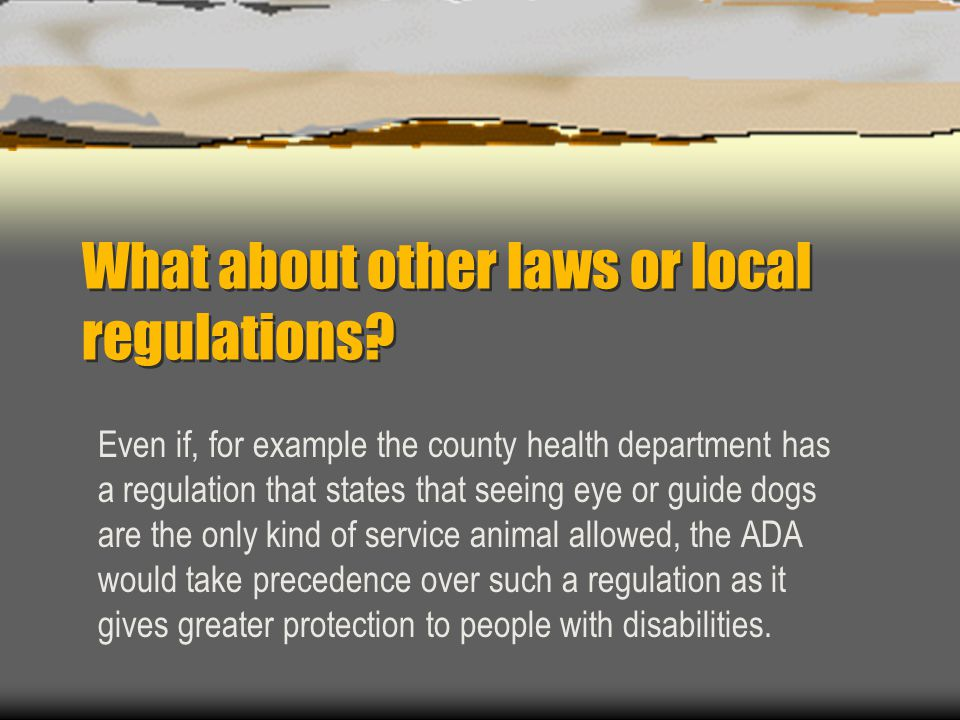 What about other laws or local regulations